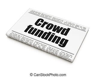 Business concept: newspaper headline Crowd Funding on White...