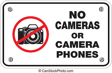 no cameras or camera phones sign - suitable for warning...