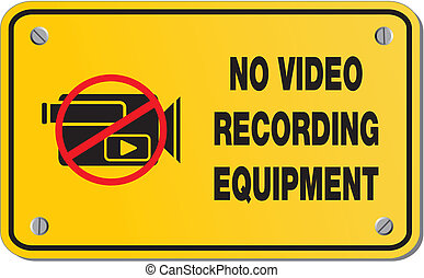 no video recording equipment  - suitable for warning signs