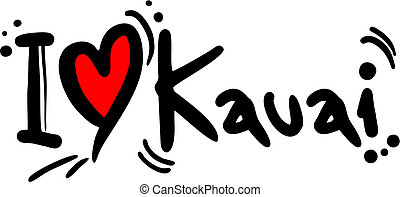 Kauai love - Creative design of kauai love