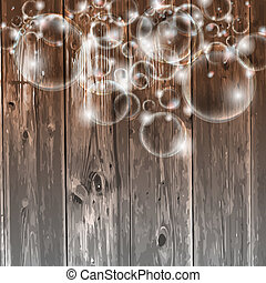 wooden background and transparent bubbles