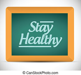 stay healthy message on a chalkboard. illustration design...
