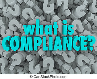 What is Compliance Words Question Mark Background - What is...