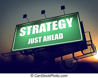 Strategy Just Ahead on Green Billboard. - Strategy Just...