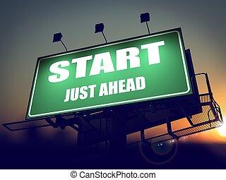 Start Just Ahead on Green Billboard - Start Just Ahead -...