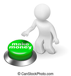 """3d man is pushing the """"make money"""" button"""
