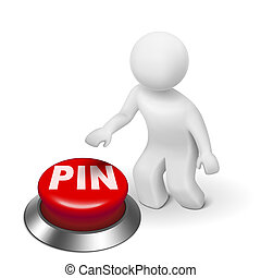 3d man with PIN ( Personal identification number) button