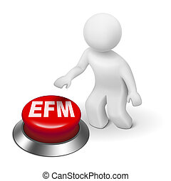 3d man with efm enterprise feedback management button...