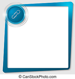 blue text frame and transparent circles with a paper clip