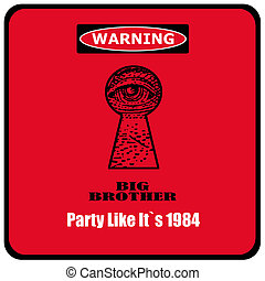 big brother party - warning big brother party it`s like 1984...