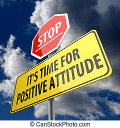 Stop it is time for positive attitude words on road sign
