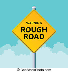 Rough Road Warning - Vector illustration of a warning road...