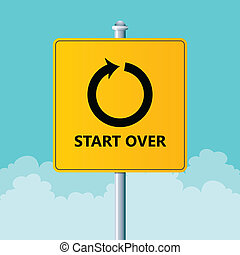 Start Over - Vector illustration of a road sign to start...
