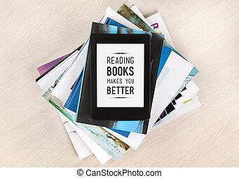 Reading books makes you better - text on a screen of...