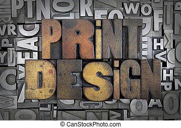 Print Design written in vintage letterpress type
