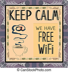 Poster: Keep calm we have Free Wi-Fi Vector illustration