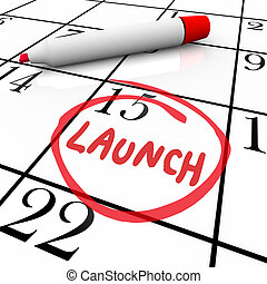Launch Word Circled Calendar Debut New Product - Launch word...