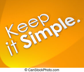 Keep It Simple 3D Word Background Easy Life Philosophy -...