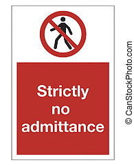 Red strictly no admittance health and safety sign