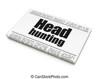 Finance concept: newspaper headline Head Hunting on White...