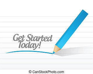 get started today message illustration design over a white...