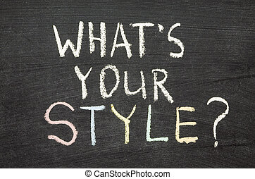 what your style - what is your style question handwritten on...
