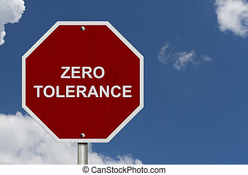 Zero Tolerance Sign, An American road warning sign with...