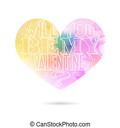 Will you be my Valentine greeting card with watercolor heart...