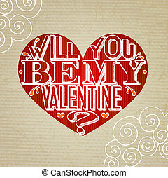 Will you be my Valentine lettering greeting card with heart...