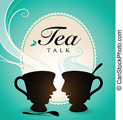 Tea Talk - Vector illustration of two tea cups with faces...