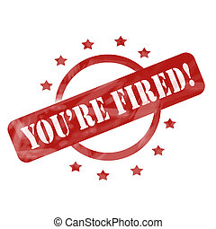 Red Weathered Youre Fired Stamp Circle and Stars design - A...