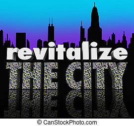 Revitalize the City 3d words on a city skyline to illustrate...