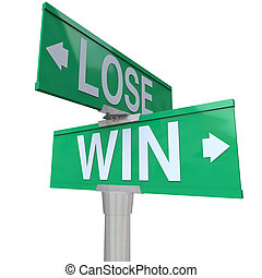 Win Vs Lose Two Way Street Road Sign Direction Arrows - Win...