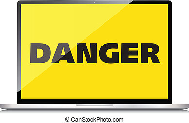 High-quality laptop screen with the text warning sign Danger