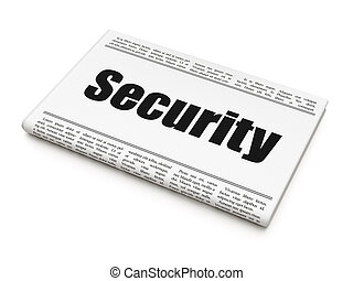 Protection concept: newspaper headline Security on White...