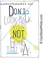 Avant-garde poster. Don`t look back you`re not going that...