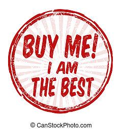 Buy me! I am the best stamp - Buy me! I am the best grunge...