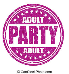 Adult party stamp - Adult party grunge rubber stamp on...