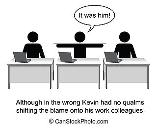 Responsibility - Kevin took no responsibility at work...
