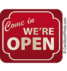 Open Sign - Illustration of Come In We\'re Open Sign with...