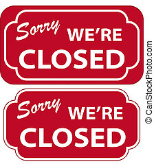 Closed Sign - illustration of Sorry Were Closed Sign