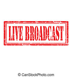 Live Broadcast-stamp - Grunge rubber stamp with text Live...