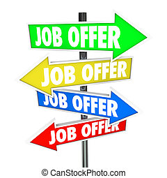 Job Offers on several arrow signs new career opportunities and work recruitment that you have to decide the best path for your future