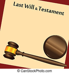 Last Will and gavel - Gavel on top of a &quot Last Will and...