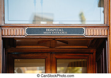 Hospital entrance - Hospital main entrance sign above...