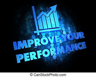 Improve Your Performance Concept - Improve Your Performance...