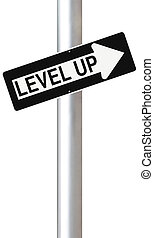 Level Up - Conceptual one way street sign indicating Level...