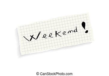 Weekend! Hand writing text. - Weekend! Hand writing text on...