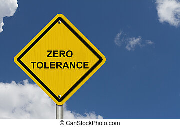 Zero Tolerance Warning Sign, An American road warning sign...
