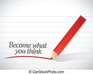 become what you think message illustration design over a...